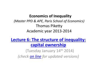 Lecture 6: The structure of inequality: capital ownership (Tuesday  January 14 th 2014)