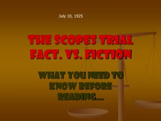 The Scopes Trial Fact. Vs. Fiction