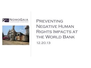 Preventing Negative Human Rights Impacts at the World Bank 12.20.13