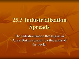 25.3 Industrialization Spreads