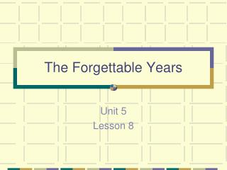 The Forgettable Years