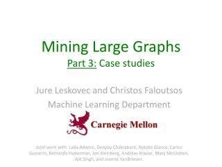 Mining  Large  Graphs Part  3:  Case studies