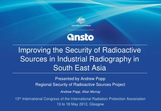 Improving the Security of Radioactive Sources in Industrial Radiography in South East Asia