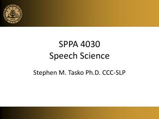 SPPA 4030 Speech Science