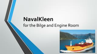 NavalKleen for the Bilge and Engine Room