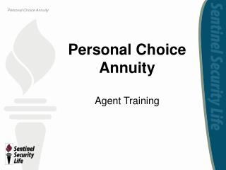 Personal Choice  Annuity Agent Training