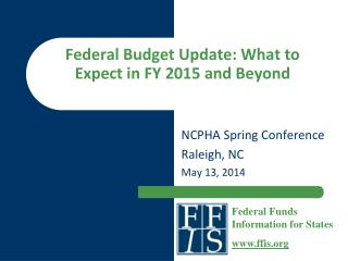 Federal Budget Update: What to Expect in FY 2015 and Beyond