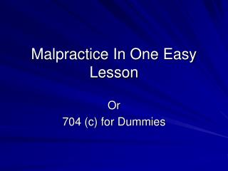 Malpractice In One Easy Lesson