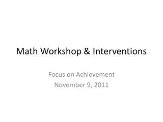Math Workshop & Interventions
