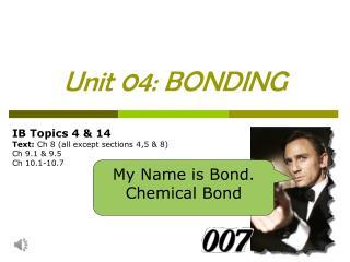 Unit 04: BONDING