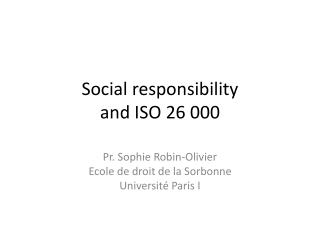 Social  responsibility and ISO 26 000