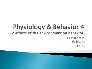 Physiology & Behavior 4 2 effects of the environment on behavior.