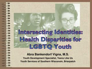 Intersecting Identities: Health Disparities for LGBTQ Youth