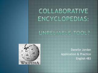 Collaborative encyclopedias :  Unreliable tool?