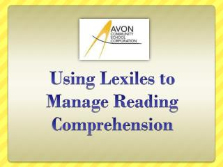 Using Lexiles to Manage Reading Comprehension