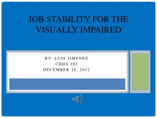 Job Stability for the Visually Impaired