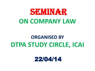 SEMINAR ON COMPANY LAW ORGANISED BY DTPA STUDY CIRCLE, ICAI
