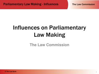 Influences on Parliamentary Law Making