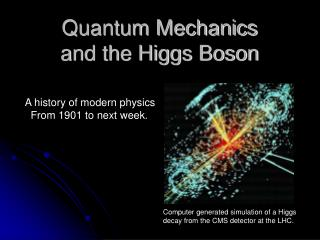 Quantum Mechanics  and the Higgs Boson