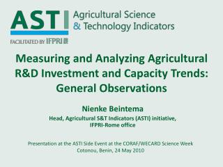 Measuring and Analyzing Agricultural R&D Investment and Capacity Trends: General Observations