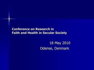 Conference on Research in Faith and Health in Secular Society