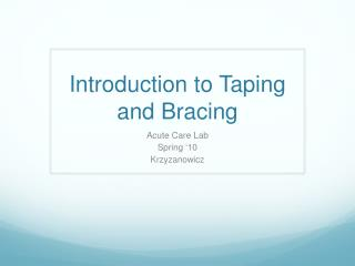 Introduction to Taping and Bracing