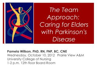 The  Team Approach:  Caring  for Elders with Parkinson's  Disease