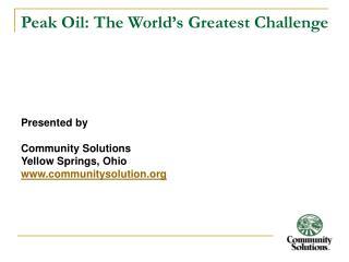 Peak Oil: The World's Greatest Challenge