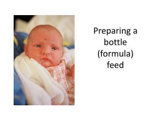 Preparing a bottle (formula) feed