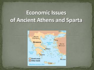 Economic  Issues o f Ancient Athens and Sparta