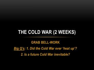 The Cold War (2 weeks)