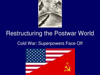 Restructuring the Postwar World