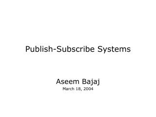 Publish-Subscribe Systems