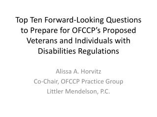 Alissa A. Horvitz Co-Chair, OFCCP Practice Group Littler Mendelson, P.C.