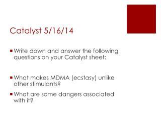 Catalyst 5 / 16 /14