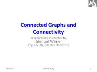 Connected Graphs and Connectivity