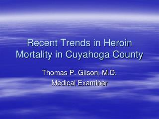 Recent Trends in Heroin Mortality in Cuyahoga County