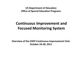 Continuous Improvement and  Focused Monitoring System