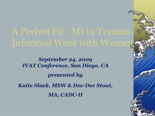 A Perfect Fit:  MI in Trauma-                      Informed Work with Women