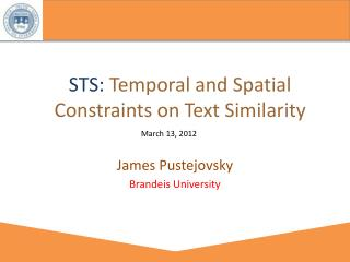 STS:  Tempora l and Spatial Constraints on Text Similarity