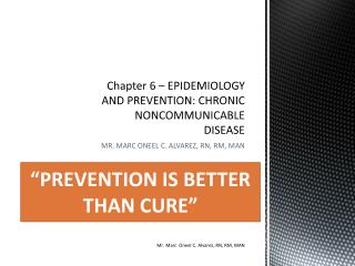 Chapter 6 – EPIDEMIOLOGY AND PREVENTION: CHRONIC NONCOMMUNICABLE DISEASE