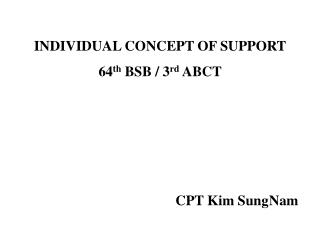 INDIVIDUAL CONCEPT OF SUPPORT 64 th  BSB / 3 rd  ABCT