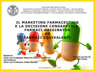 IL MARKETING FARMACEUTICO E LA DECISIONE CONSAPEVOLE. FARMACI ORIGINATOR  VS  FARMACI EQUIVALENTI