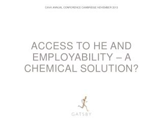 Access to HE and employability – a chemical solution?