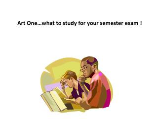 Art One…what to study for your semester exam !