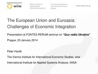 The European Union  and Euroasia :  Challenges of Economic  Integration