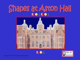 Shapes at Aston Hall