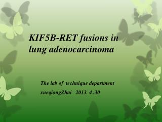 KIF5B-RET fusions in  lung adenocarcinoma