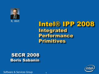 Intel® IPP  2008 Integrated Performance Primitives