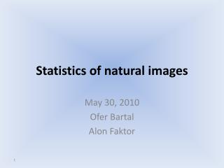 Statistics of natural images